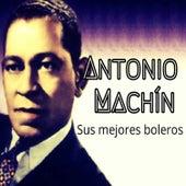 Antonio Machín - Sus Mejores Boleros by Antonio Machín