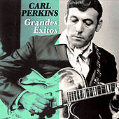Play & Download Grandes Éxitos by Carl Perkins | Napster