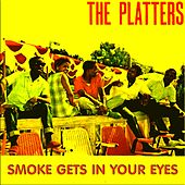 Play & Download Smoke Gets in Your Eyes by The Platters | Napster