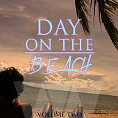 Play & Download Day On The Beach, Vol. 2 (Amazing Lay Back & Chill House Music) by Various Artists | Napster