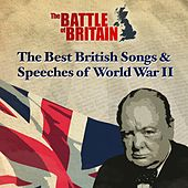 Play & Download The Battle of Britain: The Best Songs and Speeches of World War II (75th Anniversary) by Various Artists | Napster