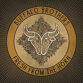 Play & Download Fresh from the Horn by Buffalo Brothers | Napster