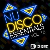 Nu-Disco Essentials, Vol. 15 - EP by Various Artists