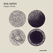 Play & Download Happy Hands by Soul Switch | Napster