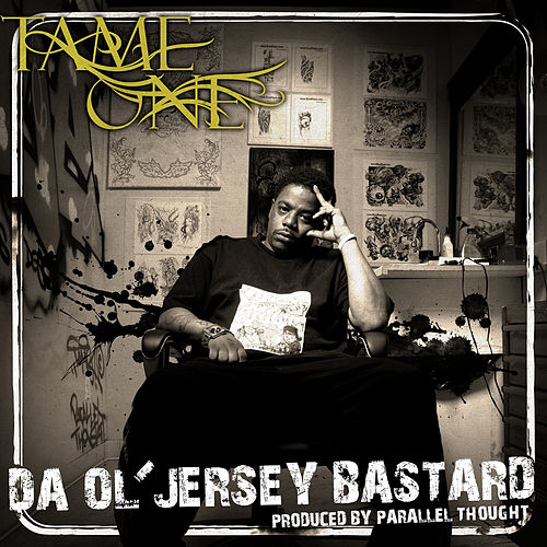 Da Ol' Jersey Bastard by Tame One