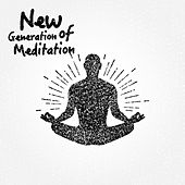 Play & Download New Generation of Meditation by Various Artists | Napster