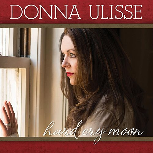 Play & Download Hard Cry Moon by Donna Ulisse | Napster