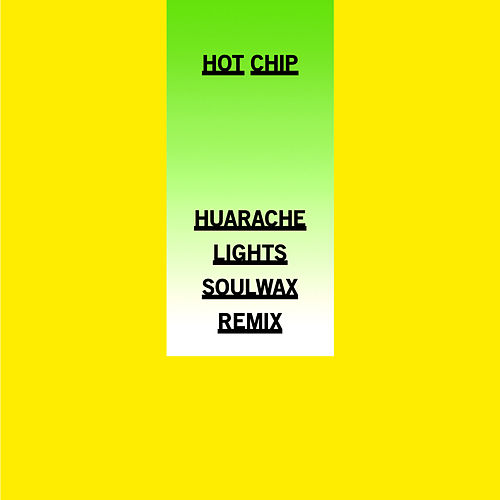 Play & Download Huarache Lights (Soulwax Remix) by Hot Chip | Napster