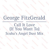 Call It Love (Scuba's Angel Dust Mix) by George Fitzgerald