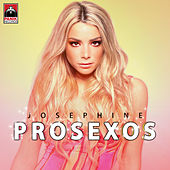 Play & Download Prosexos by Josephine | Napster