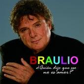 Play & Download ¿Quién Dijo Que Eso No Es Amor? by Braulio | Napster