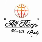 All Things (Mark 9:23) by Ready