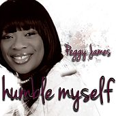Play & Download Humble Myself by Peggy James | Napster