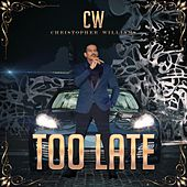 Play & Download Too Late by Christopher Williams | Napster