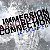 Play & Download Edgar Barroso: Immersion, Absorption, Connection by Various Artists | Napster