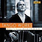Play & Download Marcelo Nisinman: Tango Works by Various Artists | Napster