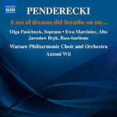 Penderecki: A Sea of Dreams Did Breathe on Me... by Various Artists