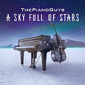 Play & Download A Sky Full of Stars by The Piano Guys | Napster
