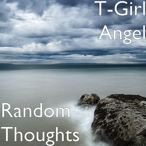 Random Thoughts by T-Girl Angel