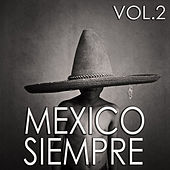 Play & Download Mexico Siempre Vol.2 by Various Artists | Napster