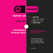 Unreleased Projects Vol 8 - Lucky by Mutiny UK