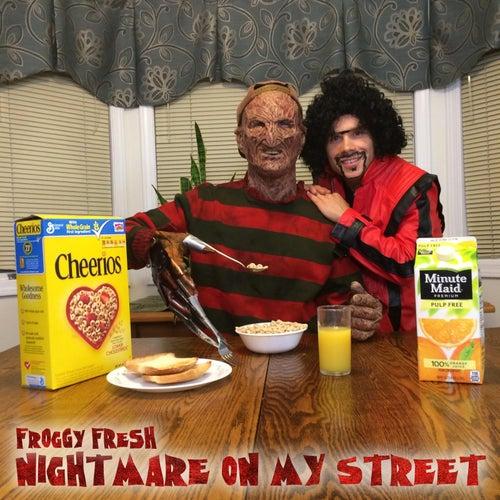 Nightmare on My Street by Froggy Fresh
