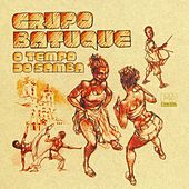 Play & Download O Tempo do Samba by Grupo Batuque | Napster
