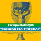 Play & Download Samba de Futebol by Grupo Batuque | Napster