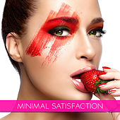 Play & Download Minimal Satisfaction by Various Artists | Napster