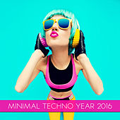 Play & Download Minimal Techno Year 2016 by Various Artists | Napster