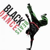 Play & Download Black Dance Beats by Various Artists | Napster