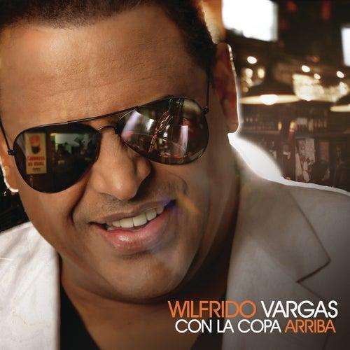 Play & Download Con La Copa Arriba by Wilfrido Vargas | Napster