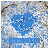 Winter-Love Sounds : Chillout Songs 2015 by Various Artists