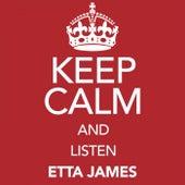 Keep Calm and Listen Etta James by Etta James