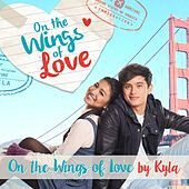 On the Wings of Love (Theme from on the Wings of Love) - Single by Kyla