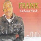 Play & Download Kachema Wandi by frank | Napster