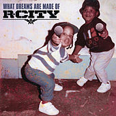 Play & Download What Dreams Are Made Of by R.City | Napster