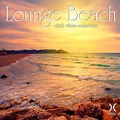 Play & Download Lounge Beach - Chill Vibes Collection by Various Artists | Napster