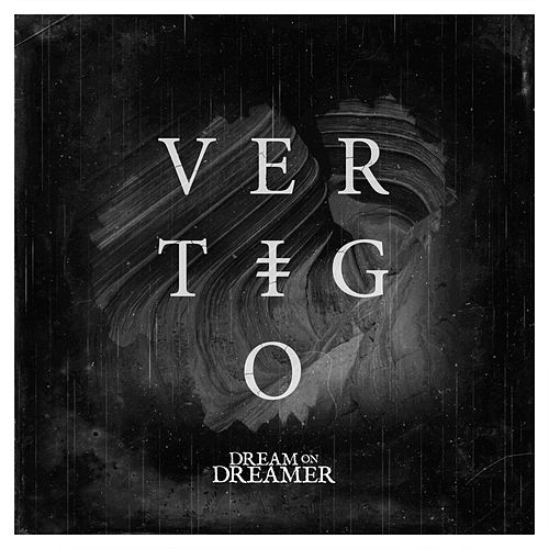 Play & Download Vertigo by Dream On Dreamer | Napster