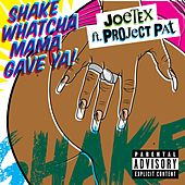 Play & Download Shake Whatcha Mama Gave Ya (feat. Project Pat) by Joe Tex | Napster