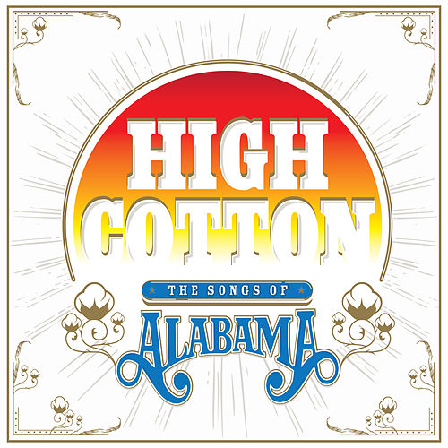 High Cotton: The Songs of Alabama by Various Artists