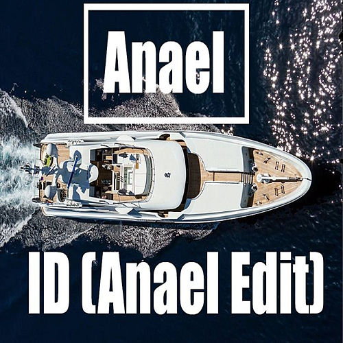 ID (Anael Edit) by Anael