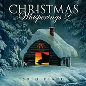 Christmas Whisperings 2 - Solo Piano by Various Artists