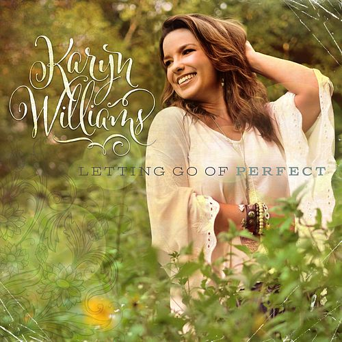 Play & Download Letting Go of Perfect by Karyn Williams | Napster
