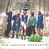 Play & Download Oso Pantera Cocodrilo by Sultana | Napster