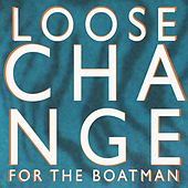 Play & Download Loose Change for the Boatman by King Charles | Napster