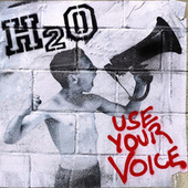 Play & Download Use Your Voice by H2O | Napster