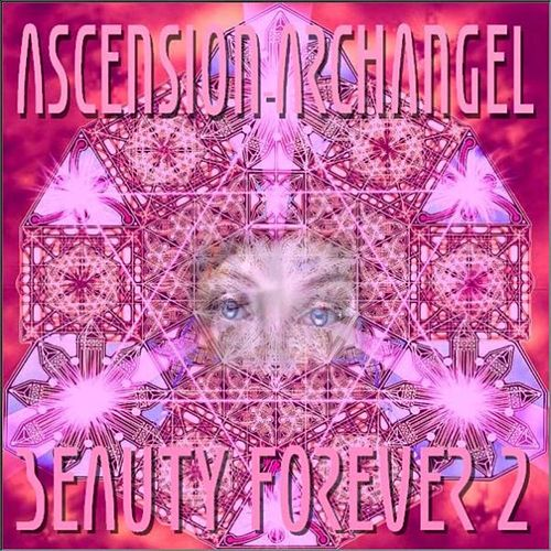 Play & Download Beauty Forever, Vol. 2 by Ascension-Archangel | Napster