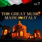 Play & Download The Great Music Made in Italy Vol. 7 by Various Artists | Napster