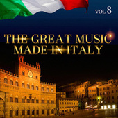 Play & Download The Great Music Made in Italy Vol. 8 by Various Artists | Napster